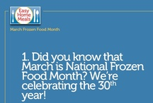 National Frozen Food Month / It's March National Frozen Food Month - 31 days of frozen facts and tips!  / by Easy Home Meals