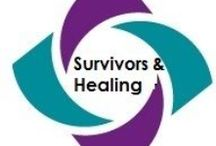 Survivors & Healing / You are a survivor, you a strong, and you will heal.
