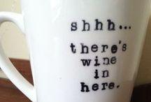 Wine! Wine! More Wine!  / Cheers!