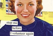 The School Volunteer - A Little Humor / Sassy quotes for PTOs, PTAs or Booster Clubs