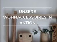 Unsere Wohnaccessoires in Aktion
