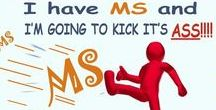 MS = Multiple Sclerosis / I have had MS since July 2004 --> but it most certainly does NOT have me!!!