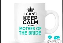 Mother of the Bride / Anything to help me with my Mother of the Bride responsibilities / by Christy Grimes