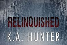 Relinquished by K.A. Hunter / Romantic suspense novel, available now  Click for synopsis... http://www.amazon.com/Relinquished-K-Hunter-ebook/dp/B010YRNCSK/ref=sr_1_6?ie=UTF8&qid=1448329316&sr=8-6&keywords=relinquished  https://www.goodreads.com/book/show/23157216-relinquished?from_search=true