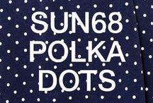 SUN68 ♡ POLKA DOTS