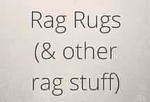Rag Rugs (and other rag stuff)
