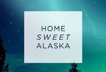 Alaskans and our Home / This beautiful land and the last frontier! #NorthtoTheFuture