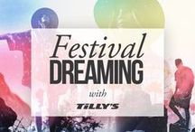 Festival Dreaming with Tilly's / by Kasey Williams