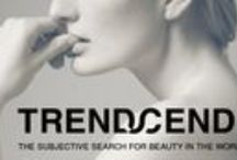 Magazine / TRENDSCENDENCE Magazine. The subjective search for beauty in the world of ugly * / www.trendscendence.net