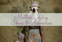 Mother's Day Ideas & Resources / All things Mothers' Day