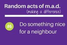 Random acts of m.a.d