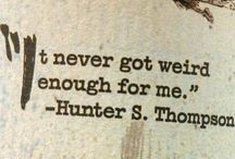 Hunter S. Thompson / HST quotes and riffs