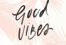 GOOD VIBES / Good vibes only!