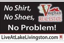 Living At Lake Livingston, Texas / Work hard, play hard. Kick back at Lake Livingston.