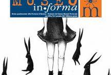 Museo in-forma / La rivista quadrimestrale del Sistema ospita articoli di approfondimento sui musei, biblioteche e archivi, interviste a personaggi illustri, suggerimenti bibliografici e molto altro. Consultabile in digitale e scaricabile in pdf sul sito dall'annata 1997, qui sono riportati i numeri dal 2012 in avanti