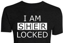 Sherlock / Official T-shirts from the BBC series Sherlock featuring Benedict Cumberbatch and Martin Freeman