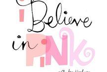 Pink / Als t maar roze is en leuk, lekker of inspirerend :)
