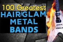 100 Greatest Hair/Glam Metal Bands