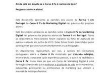 Depoimentos Curso 8 Ps Portugal - Turma 1 / Estes depoimentos representam as opiniões sobre o Curso 8 Ps do Marketing Digital nas palavras dos próprios alunos da Turma 1 em Portugal. Todos os depoimentos mencionados foram copiados da ficha de avaliação do evento realizado em Junho de 2013.