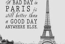 We'll always have Paris / Whoever does not visit Paris regularly will never really be elegant. -Honoré de Balzac