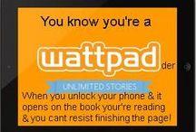 wattpad / Boeken door mij geschreven + you're a wattpadder when.....