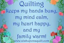 Quilting / Sewing  / I love making quilts. If you get a quilt, its a gift of love..  / by rose stamey