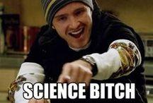 Yeah ! Science bitch !