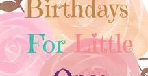 Birthdays for Little Ones / Everything you need to plan an awesome party for your children from fun themes to free printables.