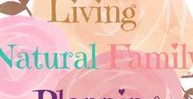Living Natural Family Planning / Tips and guidance for living out God's plan for marriage and family by using NFP or Natural Family Planning, the healthy, natural and moral alternative to birth control.