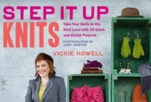 Step It Up Knits, by Vickie Howell / My latest book, Step It Up Knits: Take Your Skills to the Next Level with 25 Quick and Stylish Projects (@ChronicleBooks) is available now!  http://www.amazon.com/Step-It-Up-Knits-Projects/dp/1452106630