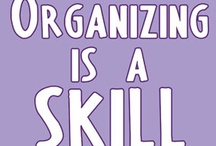 Organizing Wisdom / Get Inspired! Words Of Organizing Wisdom