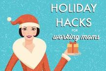 Holiday Hacks / Tips, ideas and recipes to make the holidays you celebrate more delightful and less stressful for working moms.