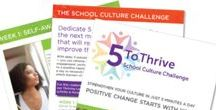 5 to Thrive / School Principals and Teacher Leadership can have a positive impact on their school's culture. Change begins with an action: start with taking the 5 to Thrive challenge!