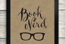 Book Nerd / Books, books and more books!  Paperback, hardcover or electronic, I love them all.  :)