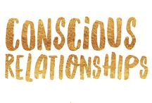 Conscious Relationships / #ConsciousRelationships #SpiritualRelationships, #Soulmates #Love