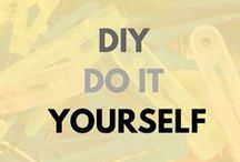 DIY - Do It Yourself! / Everything you can do on your own. Let's be active and create own, unique things for our life!