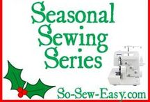 Seasonal Sewing Series / by Deby at So Sew Easy