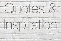 Quotes and Inspiration / Quotes, inspiration and a few other things.