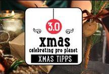 X-Mas 3.0 -- Unsere Weihnachts-Tipps / Unsere Weihnachts-Tipps für ein nachhaltigeres Fest