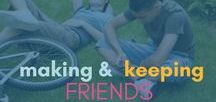 Making Friends and Keeping Them / Friendship: Making friends, keeping friends, & navigating friendship drama.