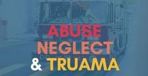 Abuse, Neglect, and Trauma Resources / Abuse, Neglect, & Trauma: Activities & Resources