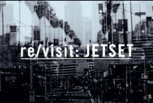 re/visit: JETSET / Traveling