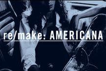 re/make: AMERICANA / American Spirit