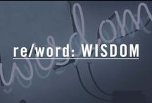 re/word: WISDOM / Words To Live By