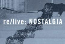 re/live: NOSTALGIA / Feelings Of Familiarity