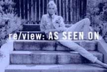 re/view: AS SEEN ON / Celebrities x Editorials x Coverages