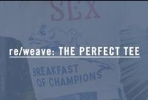 re/weave: THE PERFECT TEE / Inspirations Of The Perfect T-shirt