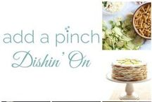 Add a Pinch: Dishin' On / Delicious recipes from some of my favorite foodie friends!  / by addapinch | Robyn Stone