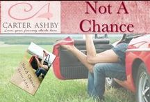 Not A Chance / Images from the novel. / by Carter Ashby