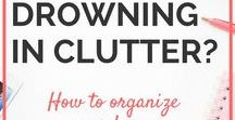 ORGANISATION / Hints and tips to address clutter and general disorganization im every day life